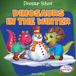 Dinosaurs in the Winter - Joyce Jeffries