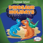 Dinosaur Holidays - Joyce Jeffries