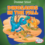 Dinosaurs in the Fall - Joyce Jeffries