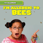 I'm Allergic to Bees - Kristen Rajczak