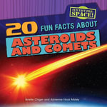 20 Fun Facts about Asteroids and Comets - Arielle Chiger