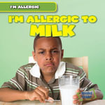 I'm Allergic to Milk - Maria Nelson