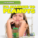 I'm Allergic to Peanuts - Maria Nelson