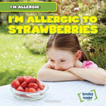 I'm Allergic to Strawberries - Maria Nelson