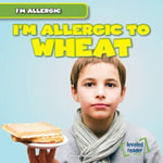 I'm Allergic to Wheat - Maria Nelson