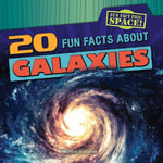 20 Fun Facts about Galaxies - Michael Sabatino