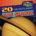 20 Fun Facts about Gas Giants - Arielle Chiger