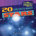 20 Fun Facts about Stars - Kristen Rajczak