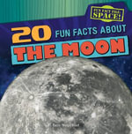 20 Fun Facts about the Moon - Ryan Nagelhout