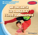 Me Encanta La Gimnasia / I Love Gymnastics - Ryan Nagelhout