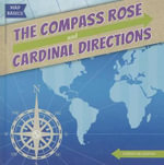 The Compass Rose and Cardinal Directions : Map Basics - Caitlin McAneney