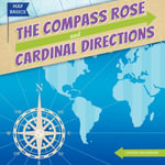 The Compass Rose and Cardinal Directions - Caitlin McAneney