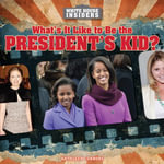 What's It Like to Be the President's Kid? - Kathleen Connors