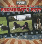 What's It Like to Be the President's Pet? - Kathleen Connors