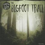 The Bigfoot Trail - Therese Shea