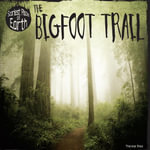 The Bigfoot Trail - Therese Shea