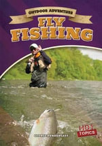 Fly Fishing - George Pendergast