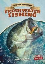 Freshwater Fishing : Outdoor Adventure - George Pendergast