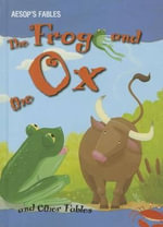 The Frog and the Ox and Other Fables - Victoria Parker