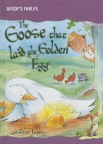 The Goose That Laid the Golden Egg and Other Fables - Victoria Parker