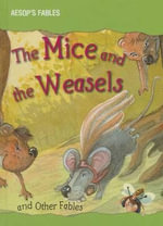 The Mice and the Weasels and Other Fables - Victoria Parker