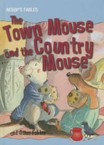 The Town Mouse and the Country Mouse and Other Fables - Victoria Parker