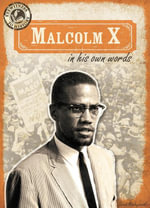 Malcolm X in His Own Words - Sarah Machajewski