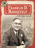 Franklin D. Roosevelt in His Own Words - John Shea