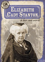 Elizabeth Cady Stanton in Her Own Words - Nicole Shea