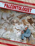 Be a Paleontologist - Lori Dowell