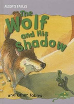 The Wolf and His Shadow and Other Fables - Victoria Parker