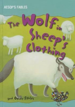 The Wolf in Sheep's Clothing and Other Fables - Victoria Parker