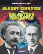 Albert Einstein and Sir Arthur Eddington - Mary Colson