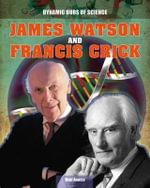 James Watson and Francis Crick - Matt Anniss