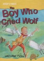 The Boy Who Cried Wolf and Other Fables - Victoria Parker