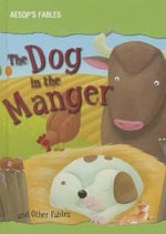 The Dog in the Manger and Other Fables - Victoria Parker
