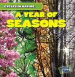 A Year of Seasons : Cycles in Nature - George Pendergast
