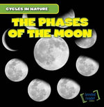 The Phases of the Moon : Cycles in Nature - George Pendergast