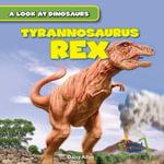 Tyrannosaurus Rex - Daisy Allyn