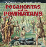 Pocahontas and the Powhatans : What You Didn't Know about History - Reese Donaghey