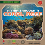 A Trip Through a Coral Reef - Heather Moore Niver