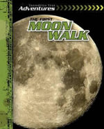 The First Moon Walk : Incredible True Adventures - Ryan Nagelhout
