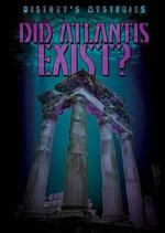 Did Atlantis Exist? : History's Mysteries - Kristen Rajczak