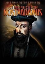 The Prophecies of Nostradamus : History's Mysteries - Ryan Nagelhout