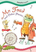 Mr. Toad and Other Poems : Favorite Poems