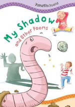 My Shadow and Other Poems : Favorite Poems