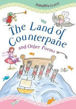 The Land of Counterpane and Other Poems : Favorite Poems