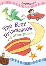 The Four Princesses and Other Poems : Favorite Poems