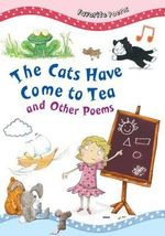 The Cats Have Come to Tea and Other Poems : Favorite Poems