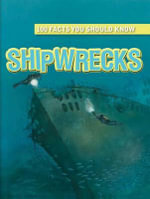 Shipwrecks : 100 Facts You Should Know - Fiona MacDonald